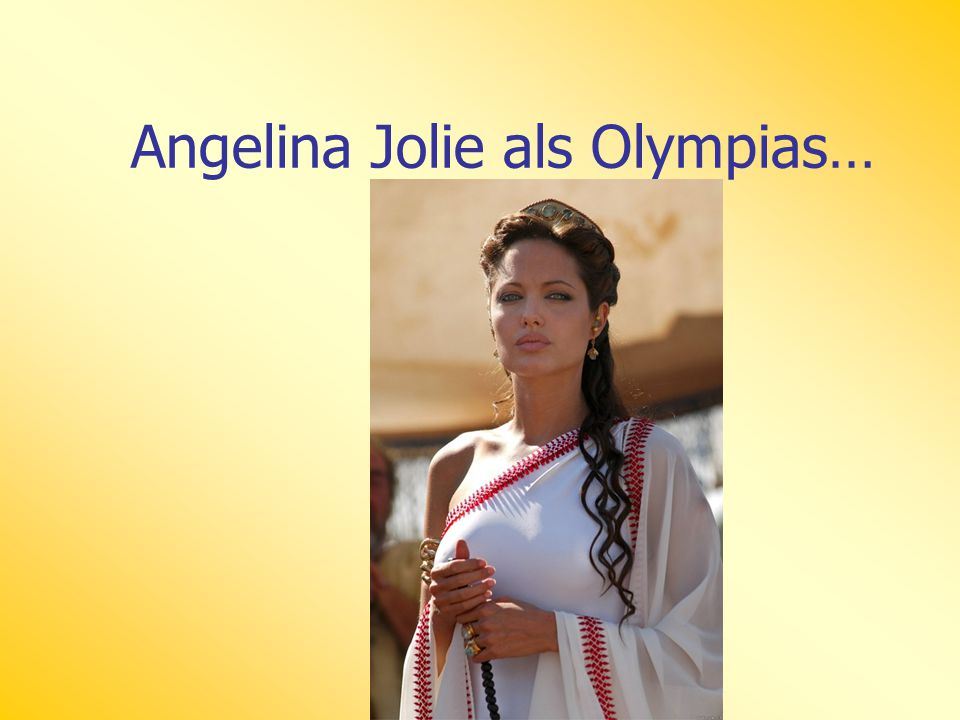 Angelina Jolie als Olympias…