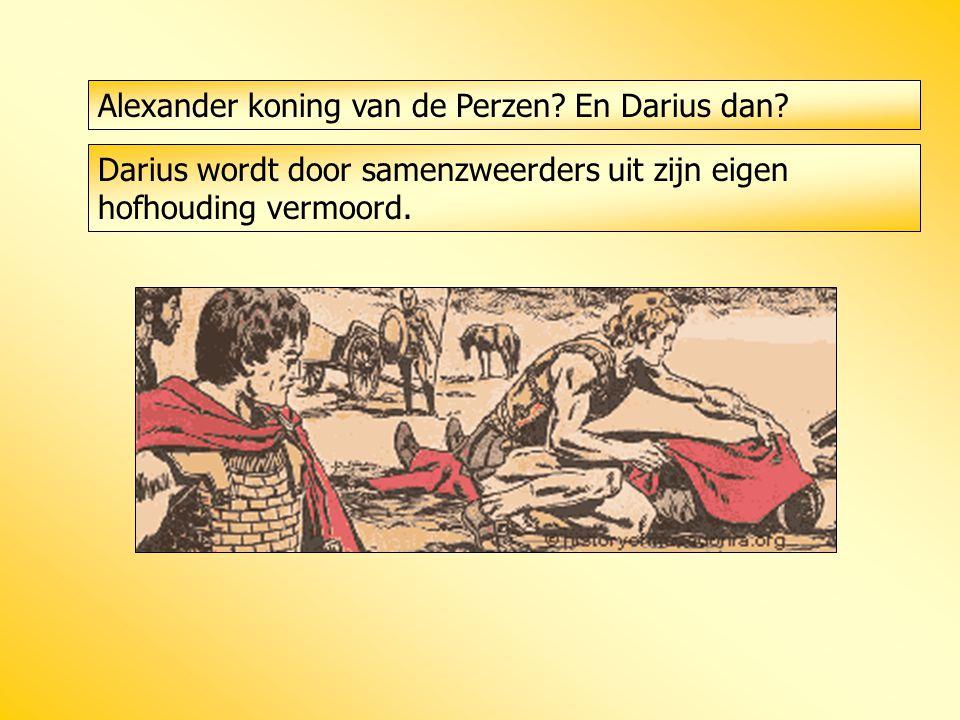 Alexander koning van de Perzen En Darius dan