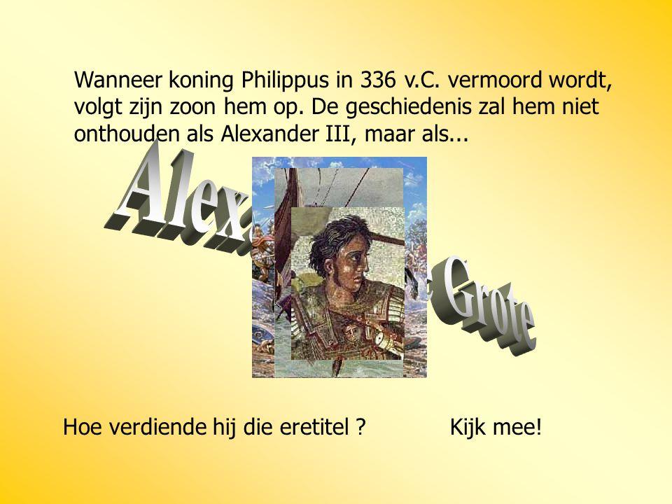 Wanneer koning Philippus in 336 v. C