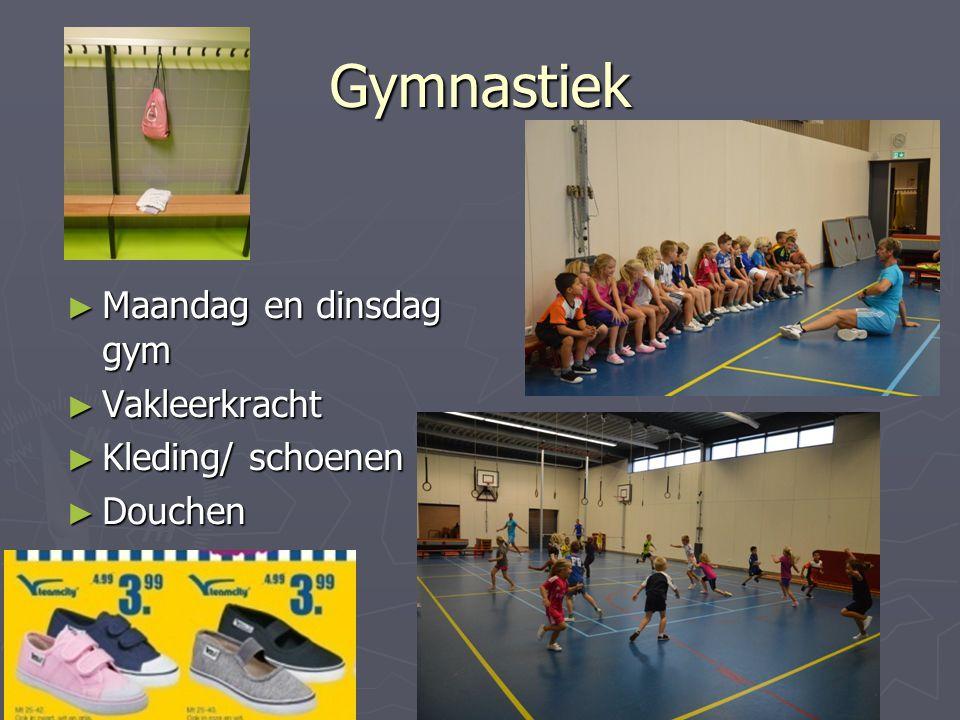 Gymnastiek Maandag en dinsdag gym Vakleerkracht Kleding/ schoenen