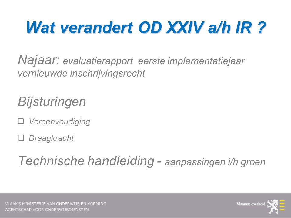 Wat verandert OD XXIV a/h IR