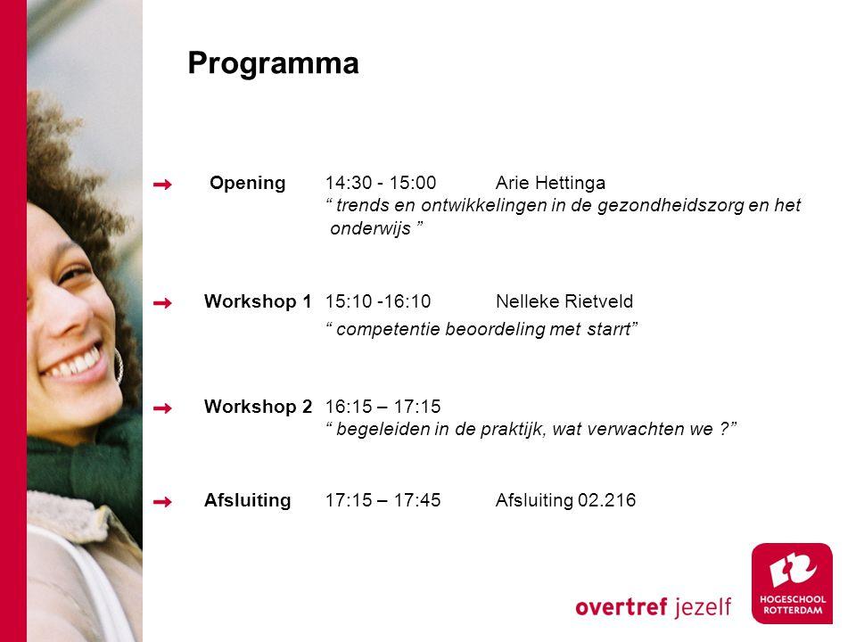 Programma Opening 14:30 - 15:00 Arie Hettinga trends en ontwikkelingen in de gezondheidszorg en het onderwijs