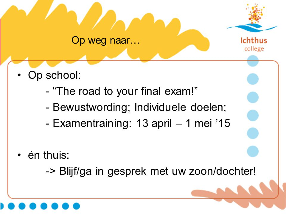 - The road to your final exam! - Bewustwording; Individuele doelen;
