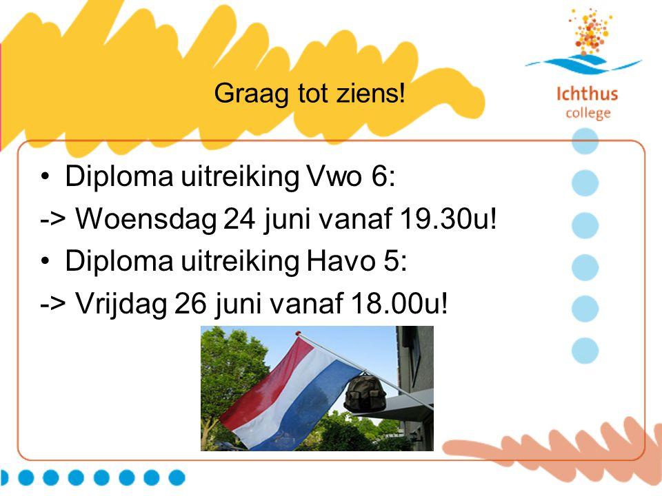 Diploma uitreiking Vwo 6: -> Woensdag 24 juni vanaf 19.30u!
