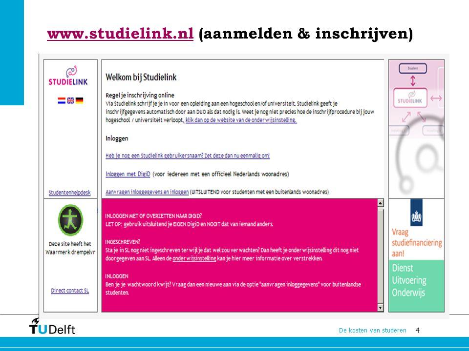 www.studielink.nl (aanmelden & inschrijven)
