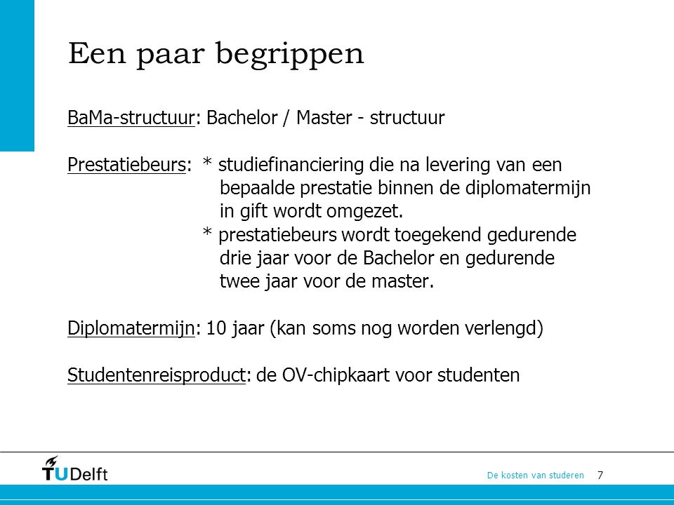 Een paar begrippen BaMa-structuur: Bachelor / Master - structuur