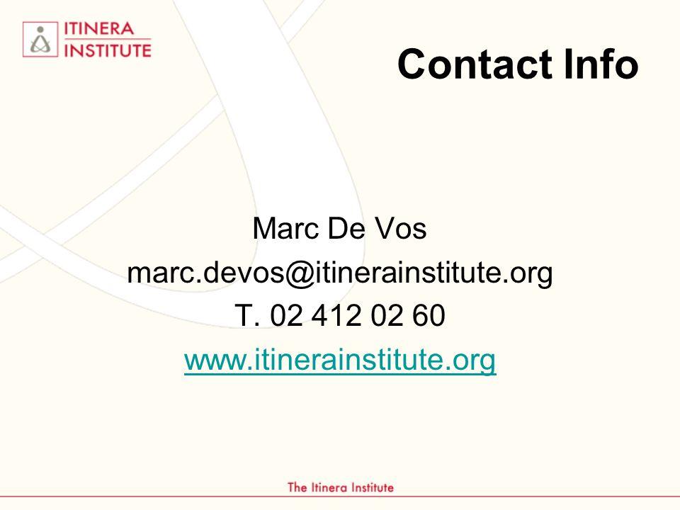 Contact Info Marc De Vos marc.devos@itinerainstitute.org T. 02 412 02 60 www.itinerainstitute.org