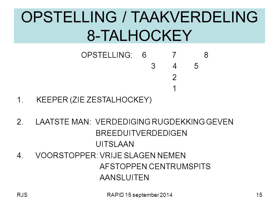 OPSTELLING / TAAKVERDELING 8-TALHOCKEY