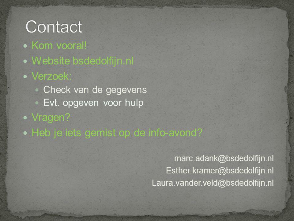 Contact Kom vooral! Website bsdedolfijn.nl Verzoek: Vragen