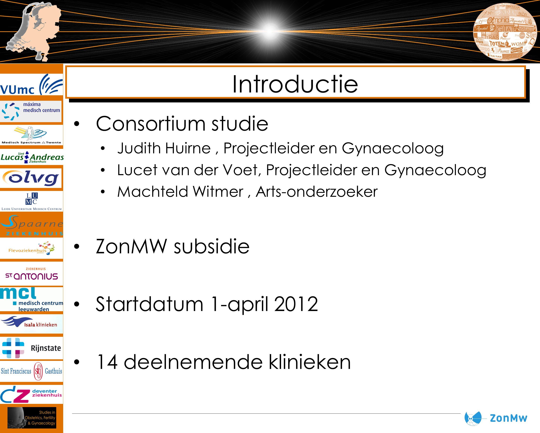 Introductie Consortium studie ZonMW subsidie Startdatum 1-april 2012
