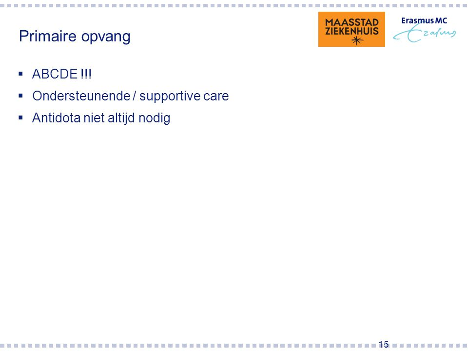 Primaire opvang ABCDE !!! Ondersteunende / supportive care