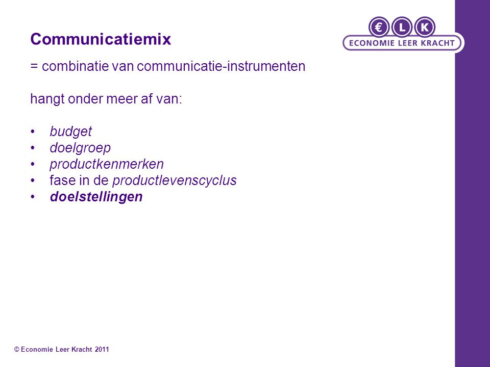 Communicatiemix = combinatie van communicatie-instrumenten
