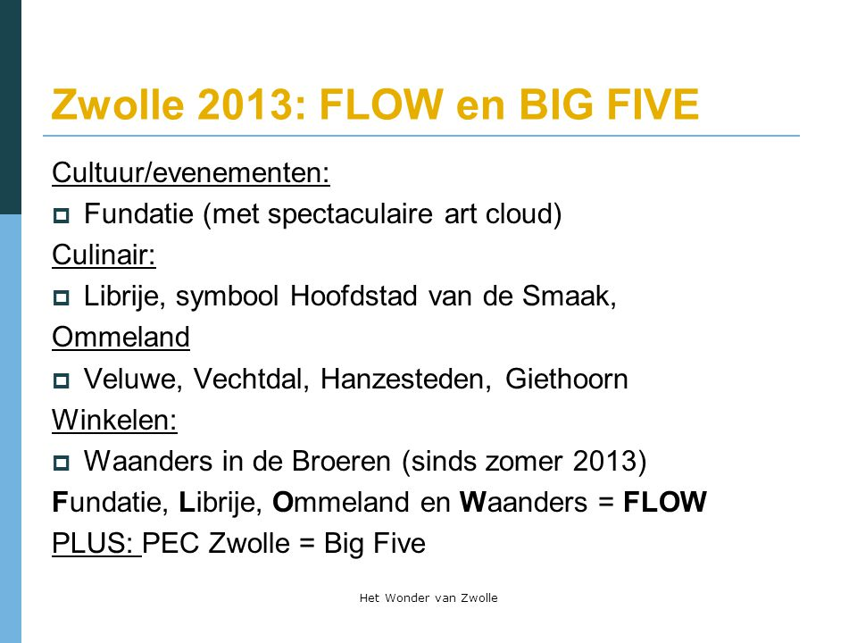 Zwolle 2013: FLOW en BIG FIVE