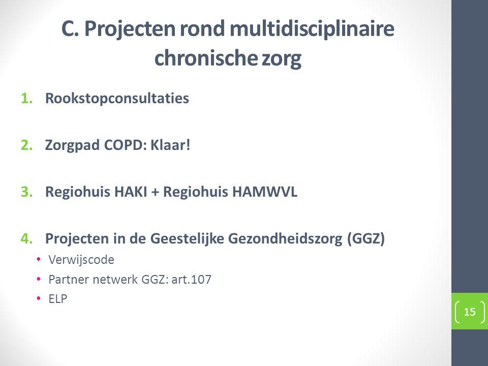C. Projecten rond multidisciplinaire chronische zorg