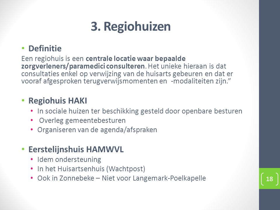 3. Regiohuizen Definitie Regiohuis HAKI Eerstelijnshuis HAMWVL