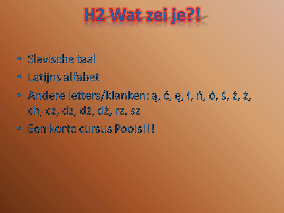 H2 Wat zei je ! Slavische taal Latijns alfabet