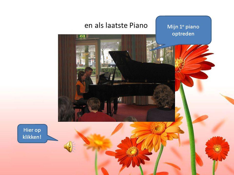 en als laatste Piano Mijn 1e piano optreden Hier op klikken!
