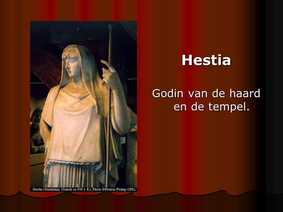 Godin van de haard en de tempel.