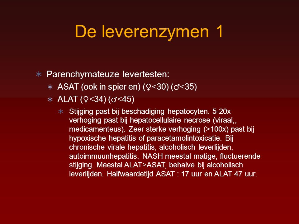 De leverenzymen 1 Parenchymateuze levertesten: