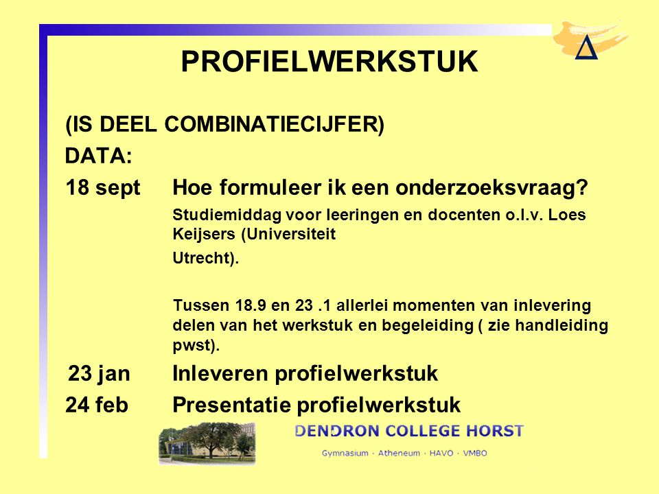 PROFIELWERKSTUK (IS DEEL COMBINATIECIJFER) DATA: