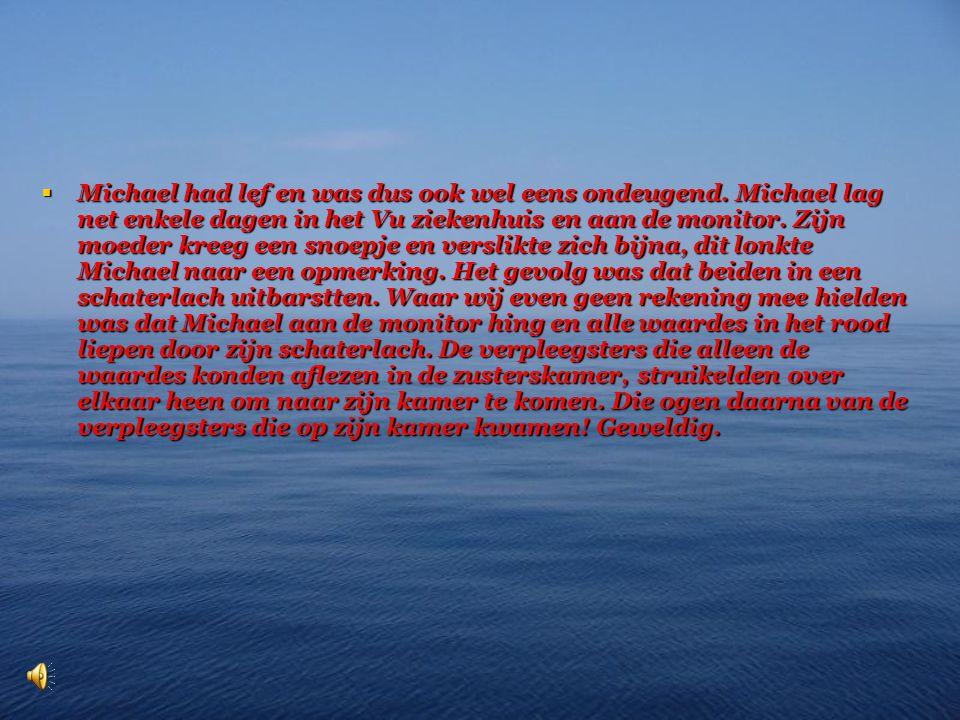 Michael had lef en was dus ook wel eens ondeugend