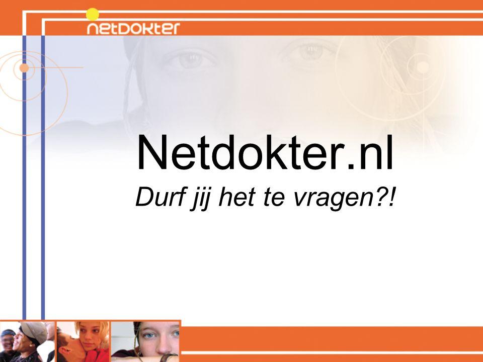 Netdokter.nl Durf jij het te vragen !