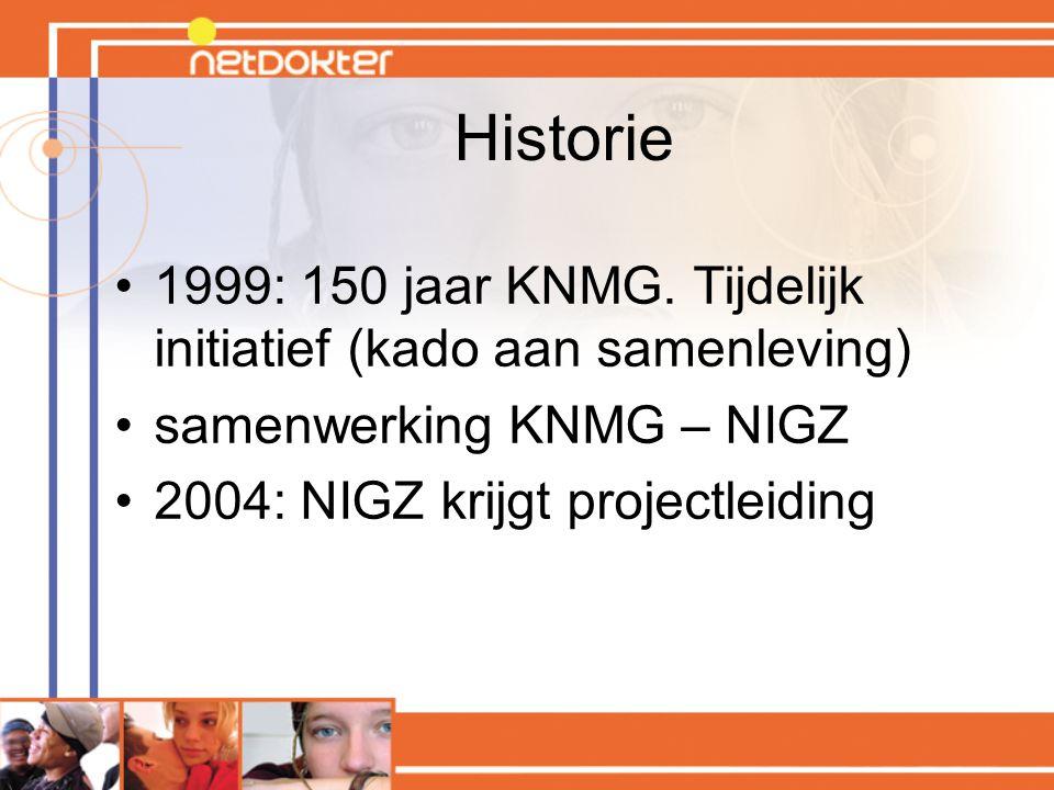 Historie 1999: 150 jaar KNMG. Tijdelijk initiatief (kado aan samenleving) samenwerking KNMG – NIGZ.