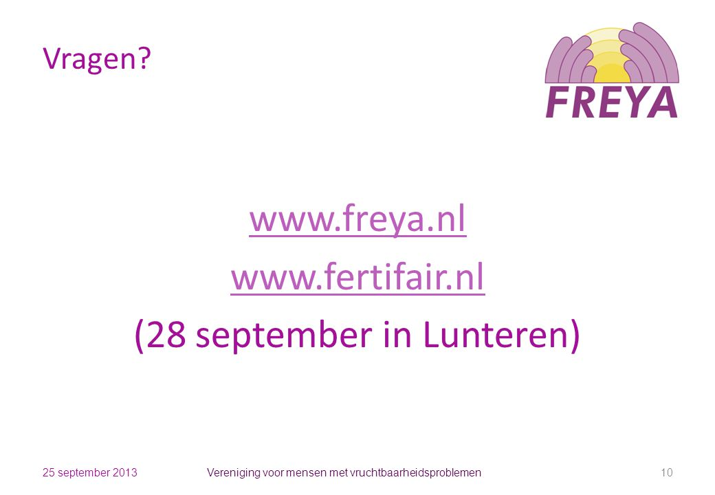 www.freya.nl www.fertifair.nl (28 september in Lunteren)