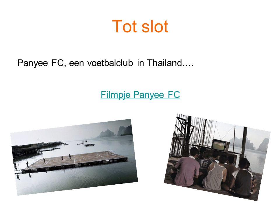 Tot slot Panyee FC, een voetbalclub in Thailand…. Filmpje Panyee FC