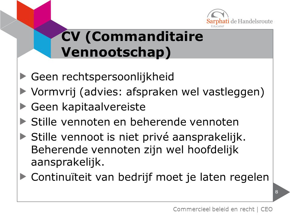 CV (Commanditaire Vennootschap)