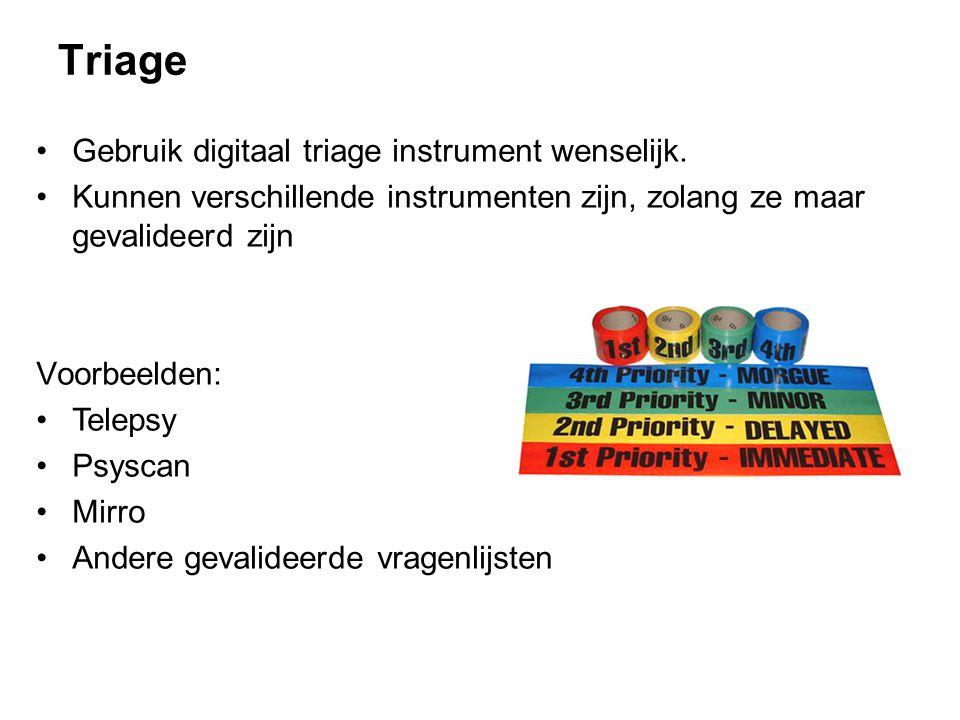 Triage Gebruik digitaal triage instrument wenselijk.