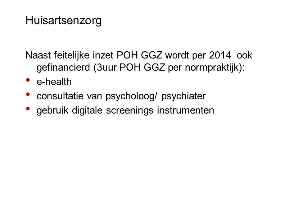 Huisartsenzorg Naast feitelijke inzet POH GGZ wordt per 2014 ook gefinancierd (3uur POH GGZ per normpraktijk):