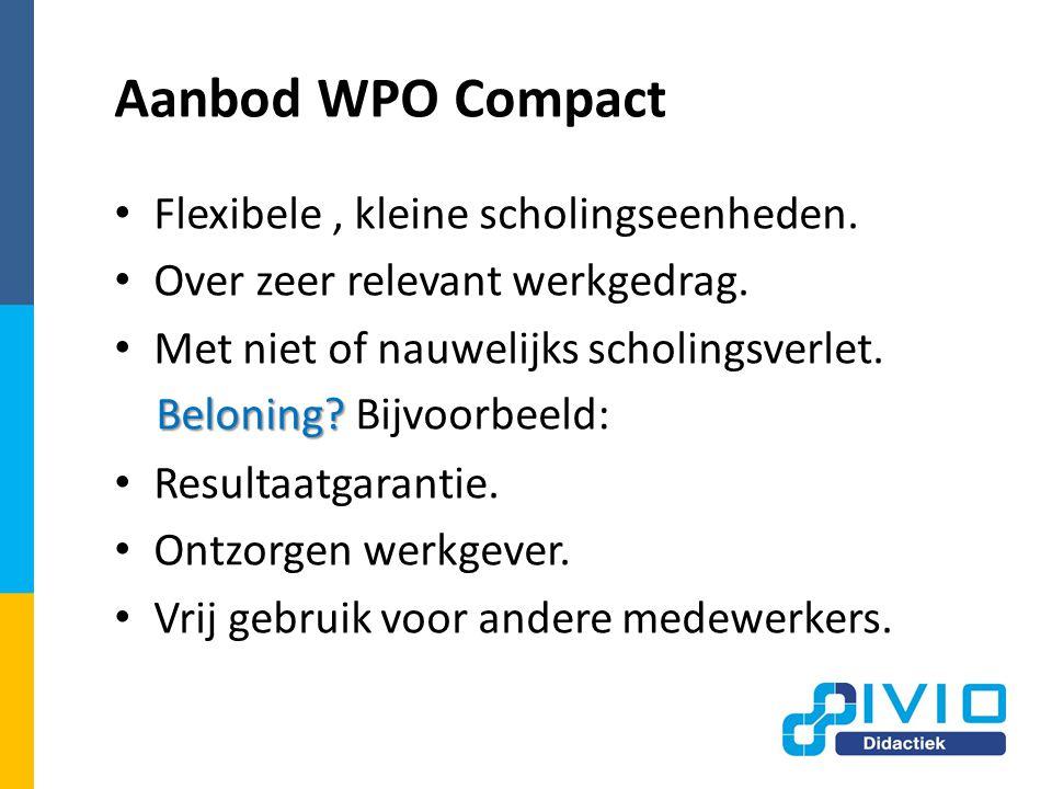 Aanbod WPO Compact Flexibele , kleine scholingseenheden.