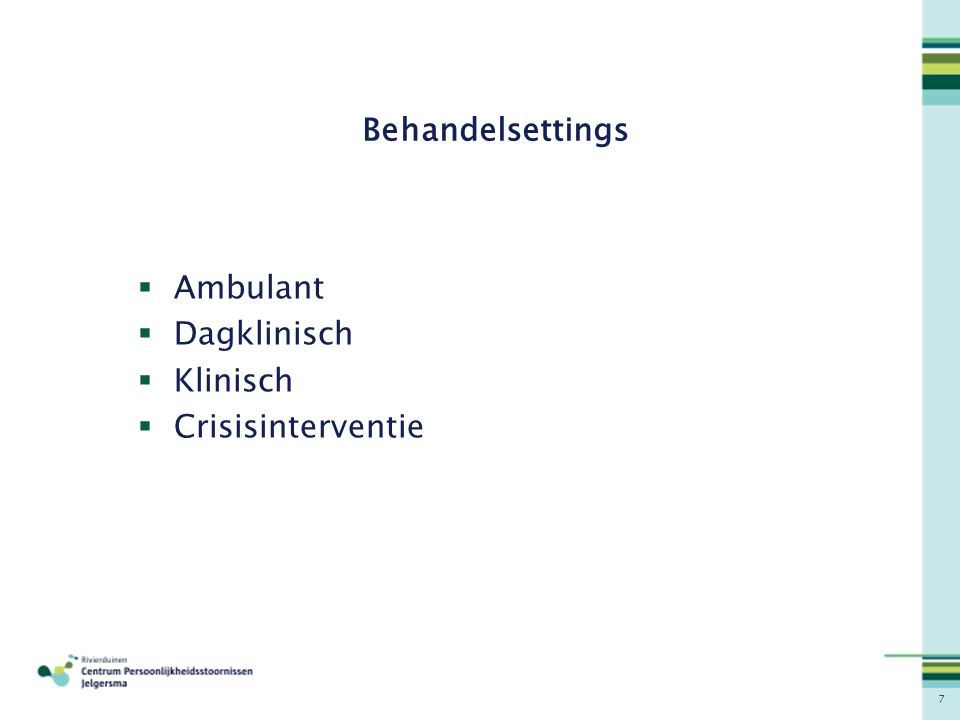 Behandelsettings Ambulant Dagklinisch Klinisch Crisisinterventie