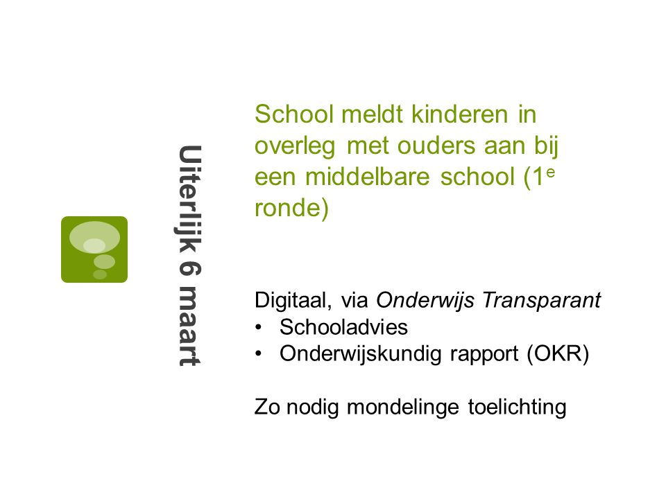 School meldt kinderen in overleg met ouders aan bij een middelbare school (1e ronde)