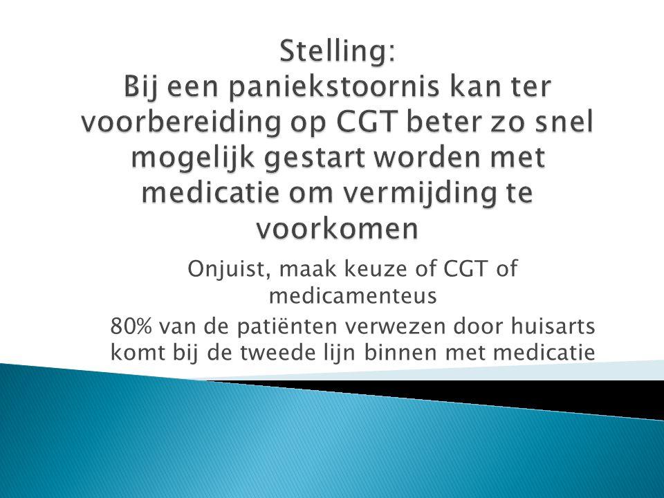 Onjuist, maak keuze of CGT of medicamenteus