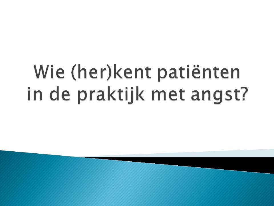 Wie (her)kent patiënten in de praktijk met angst
