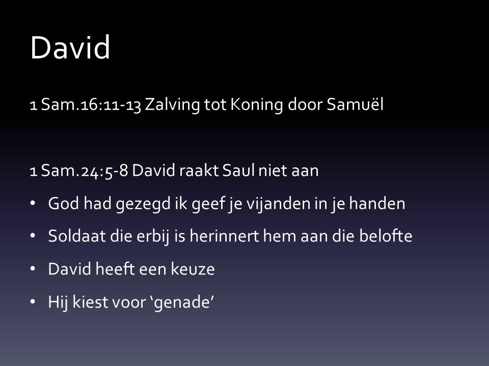 David 1 Sam.16:11-13 Zalving tot Koning door Samuël