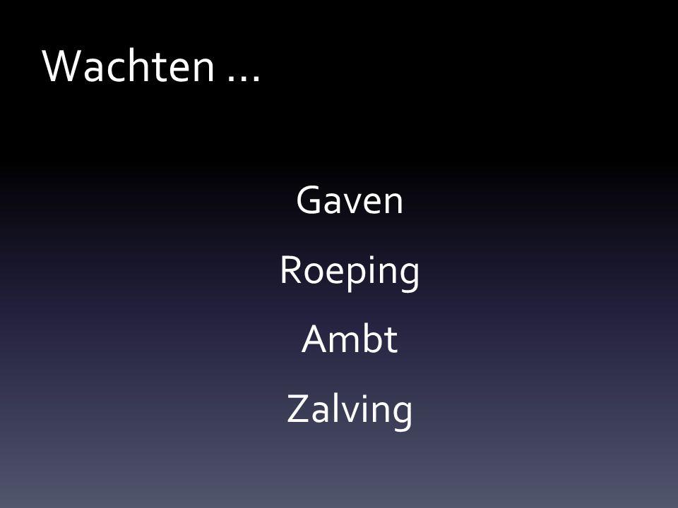 Gaven Roeping Ambt Zalving