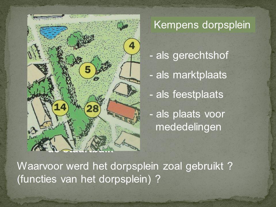 Kempens dorpsplein - als gerechtshof. - als marktplaats. - als feestplaats. - als plaats voor. mededelingen.
