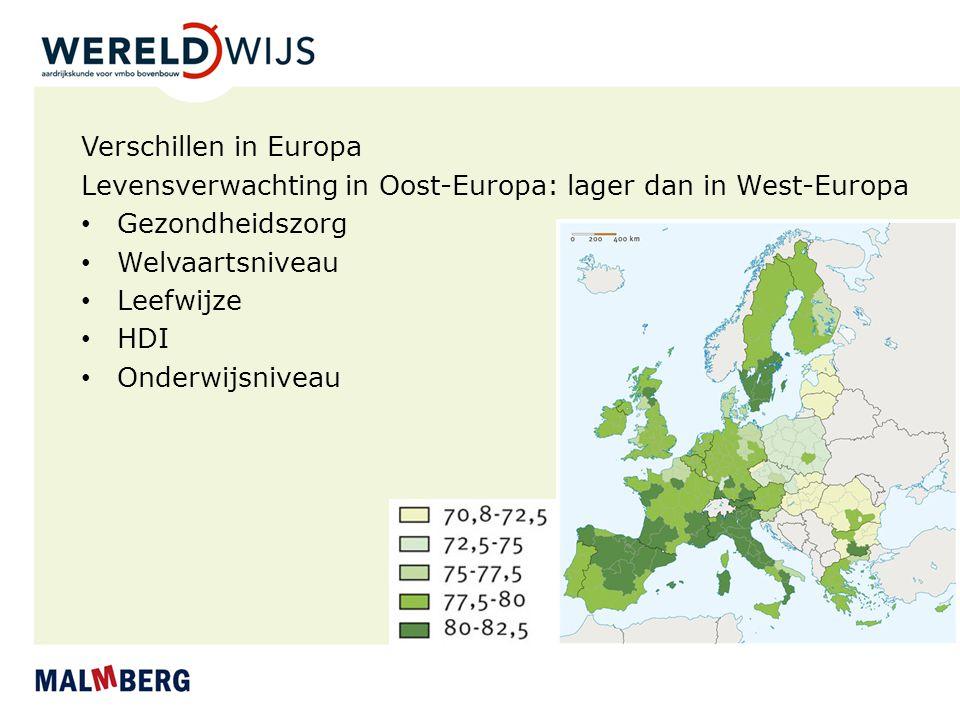 Verschillen in Europa Levensverwachting in Oost-Europa: lager dan in West-Europa. Gezondheidszorg.