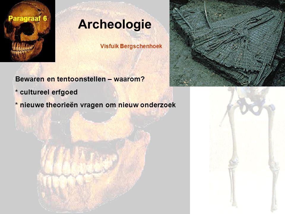 Archeologie Paragraaf 6 Bewaren en tentoonstellen – waarom