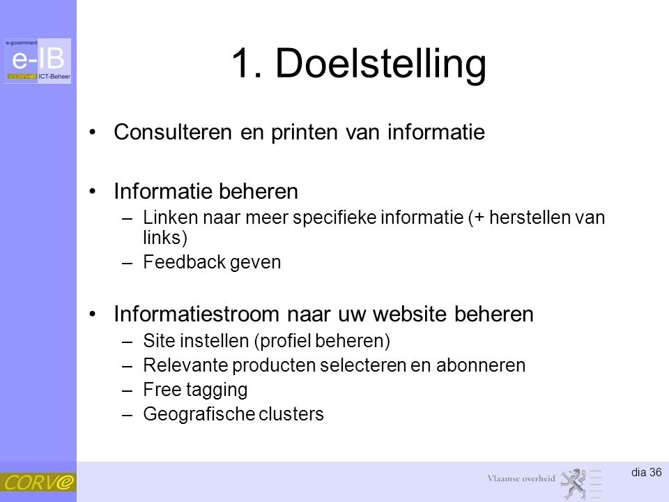 1. Doelstelling Consulteren en printen van informatie