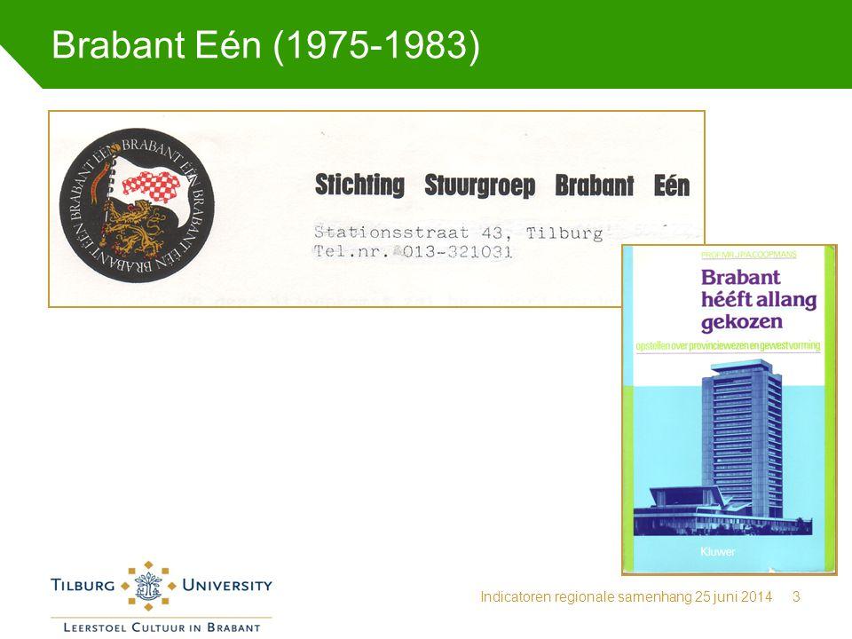 Brabant Eén (1975-1983) Indicatoren regionale samenhang 25 juni 2014