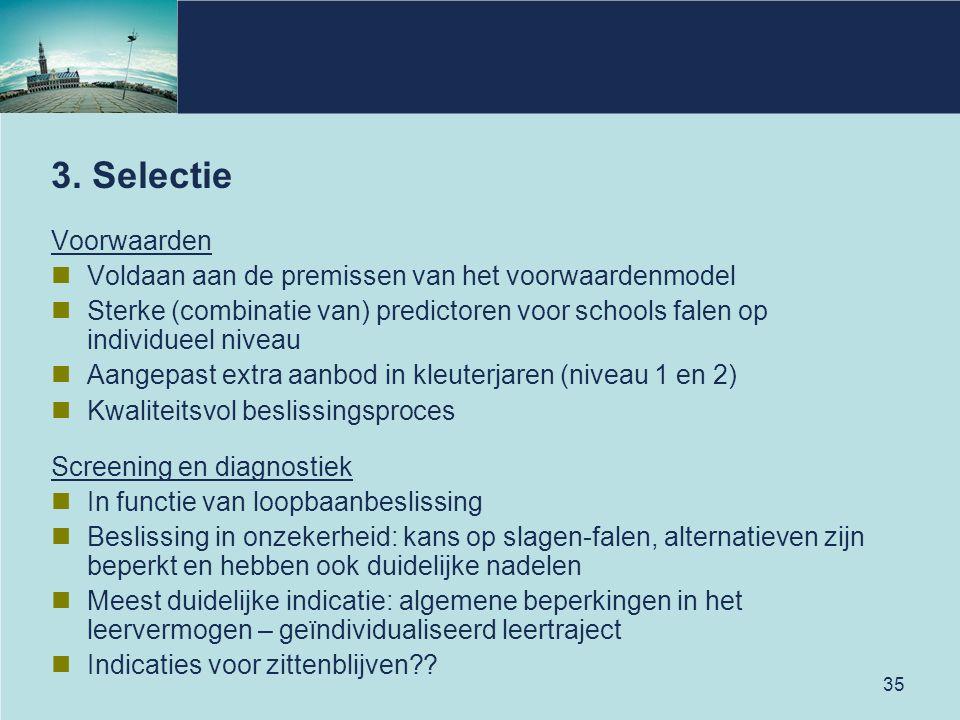 3. Selectie Voorwaarden. Voldaan aan de premissen van het voorwaardenmodel.