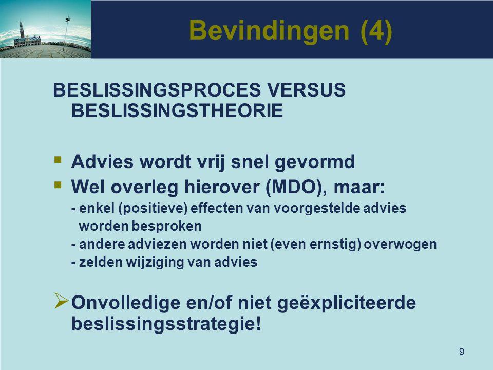 Bevindingen (4) BESLISSINGSPROCES VERSUS BESLISSINGSTHEORIE