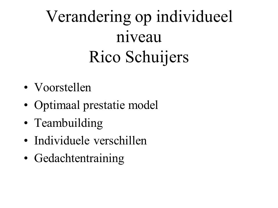 Verandering op individueel niveau Rico Schuijers
