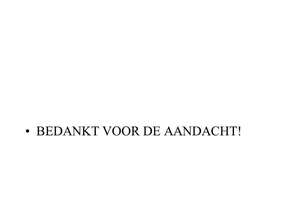 BEDANKT VOOR DE AANDACHT!