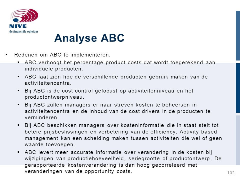 Analyse ABC Redenen om ABC te implementeren.