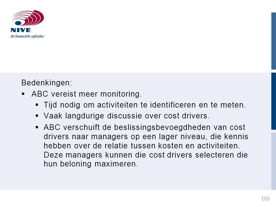 Bedenkingen: ABC vereist meer monitoring. Tijd nodig om activiteiten te identificeren en te meten.
